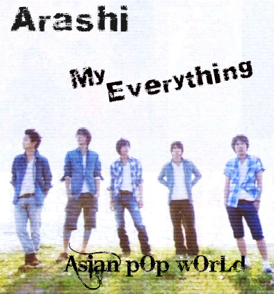 Arashi my everything