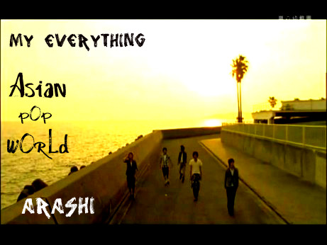 My everything video- Arashi